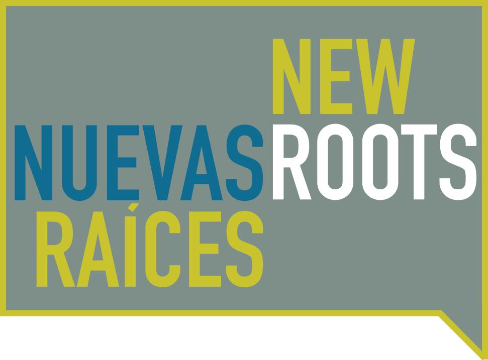 New Roots/Nueva Raíces